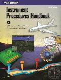 Instrument Procedures Handbook: FAA-H-8083-16 (FAA Handbooks)