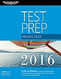 Private Pilot Test Prep 2016: Study & Prepare: Pass Your Test and Know What Is Essential to Become a Safe, Competent Pilot -- From the Most Trusted (Test Prep)