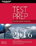 Instrument Rating Test Prep 2016: Study & Prepare: Pass Your Test and Know What Is Essential to Become a Safe, Competent Pilot -- From the Most Truste (Test Prep)
