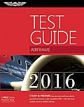 """Airframe Test Guide 2016: The """"Fast-Track"""" to Study for and Pass the Aviation Maintenance Technician Knowledge Exam (Fast-Track Test Guides)"""