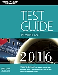 """Powerplant Test Guide 2016: The """"Fast-Track"""" to Study for and Pass the Aviation Maintenance Technician Knowledge Exam (Fast-Track Test Guides)"""