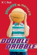 Athlete Vs Mathlete #02: Double Dribble