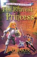The Bravest Princess: A Tale of the Wide-Awake Princess (Wide-Awake Princess)