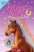 Princess Ponies #02: Princess Ponies: A Dream Come True [With Collectible Charm]