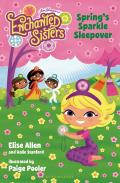 Jim Henson's Enchanted Sisters: Spring's Sparkle Sleepover (Enchanted Sisters)