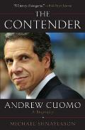 Contender A Biography of New York Governor Andrew Cuomo