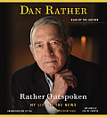 Rather Outspoken: My Life in the News [With Earbuds]