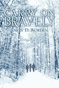 Carry on Bravely (Large Print)