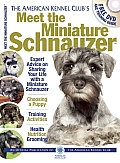 Meet the Miniature Schnauzer (American Kennel Club Meet The...)