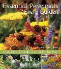 Essential Perennials for Every Garden: Selection, Care, and Profiles to Over 110 Easy Care Plants