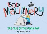 Bad Machinery Volume 2 The Case of the Good Boy