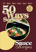 Sauce Recipes, Second Edition: 50 Ways Series