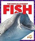 The World's Biggest Fish (World's Biggest Animals)