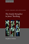The Family Metaphor in Jesus' Teaching: Gospel Imagery and Application