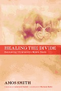 Healing the Divide: Recovering Christianity's Mystic Roots