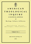 American Theological Inquiry, Volume Six, Issue One: A Biannual Journal of Theology, Culture, and History
