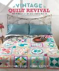 Vintage Quilt Revival: 22 Modern Designs from Classic Blocks [With CDROM]