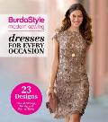 Burdastyle Modern Sewing - Dresses for Every Occasion (Burdastyle Modern Sewing)