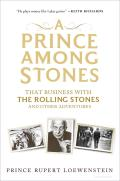 A prince among Stones; that business with the Rolling Stones and other adventures