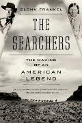 Searchers: the Making of an American Legend (13 Edition)