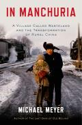 In Manchuria: A Village Called Wasteland and the Transformation of Rural China