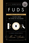 Fuds: A Complete Encyclofoodia from Tickling Shrimp to Not Dying in a Restaurant