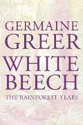 White Beech: The Rainforest Years