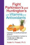 Fight Parkinson's and Huntington's with Vitamins and Antioxidants