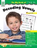 Big Book of Decoding Vowels Grades 1 3