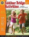 Summer Bridge Activities, Grades 4 - 5: Bridging Grades Fourth to Fifth (Summer Bridge Activities)