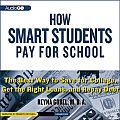 How Smart Students Pay for School: The Best Way to Save for College, Get the Right Loans, and Repay Debt Cover