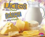 Lacteos En Miplato/Dairy on Myplate (Pebble Plus Bilingue/Bilingual: Que Hay En Miplato?/What's o)