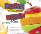 Frutas En Miplato/Fruits on Myplate (Pebble Plus Bilingue/Bilingual: Que Hay En Miplato?/What's o)