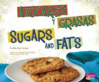 Azucares y Grasas/Sugars and Fats