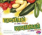 Vegetales En Miplato/Vegetables on Myplate (Pebble Plus Bilingue/Bilingual: Que Hay En Miplato?/What's o)