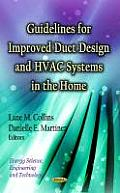 Guidelines for Improved Duct Design and HVAC Systems in the Home