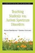 Teaching Students With Autism Spectrum Disorders: a Step-by-step Guide for Educators (12 Edition)