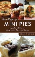 Magic of Mini Pies Sweet & Savory Miniature Pies & Tarts