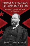 From Manassas to Appomattox: Memoirs of the Civil War in America Cover