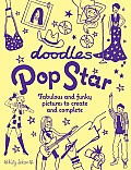 Doodles Pop Star: Fabulous and Funky Pictures to Create and Complete