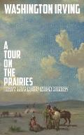 A Tour on the Prairies: Thirty Days in Deep Indian Country