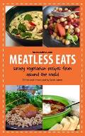Meatless Eats Easy Vegetarian Recipes Savory & Filling Dishes Featuring Healthy Veggies