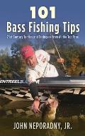 101 Bass Fishing Tips Twenty First Century Bassing Tactics & Techniques from All the Top Pros