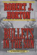 Bullets in the Sun: A Western Story