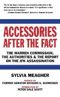 Accessories After The Fact: The Warren Commission, The Authorities & The Report On The JFK Assassination by Sylvia Meagher