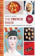 French Baker Authentic Recipes for Traditional Breads Desserts & Dinners
