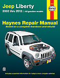 Haynes Jeep Liberty Repair Manual: 2002 Thru 2012: All Gasoline Models (Haynes Repair Manual)