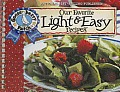 Our Favorite Light and Easy Recipes Cookbook: Over 60 of Our Favorite Light and Easy Recipes, Plus Just as Many Handy Tips and a New Photo Cover