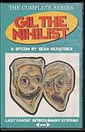 Gil the Nihilist: A Sitcom