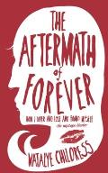 The Aftermath of Forever: How I Loved and Lost and Found Myself (Hoover Inst Press Publication)